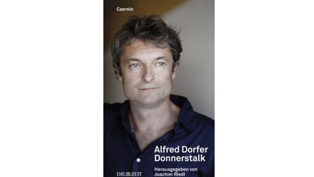 """""""Donnerstalk"""": Dorfers Kolumnen für DIE ZEIT. 168 Seiten, 15.90 €, Czernin Verlag."""