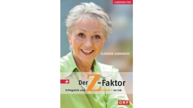 Buchtipp: Der Z-Faktor. Erfolgreich und Zufrieden im Job. Von Elfriede Gerdenits. Ueberreuter Verlag 2011.