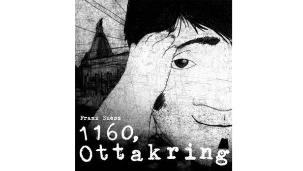 """Franz Suess: """"1160, Ottakring"""" Eine Glaskrähe-Produktion. 292 Seiten. 19,99 Euro"""