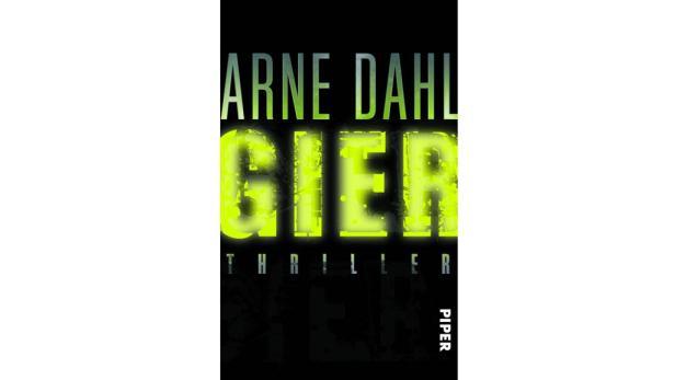 """Arne Dahl: """"Gier"""" Übersetzt von Antje Rieck-Blankenburg Piper Verlag. 17,50 Euro."""
