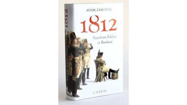 """Adam Zamoyski: """"1812"""" Übers. von Erhard Stölting und Ruth Keen. C.H. Beck. 30,80 Euro."""