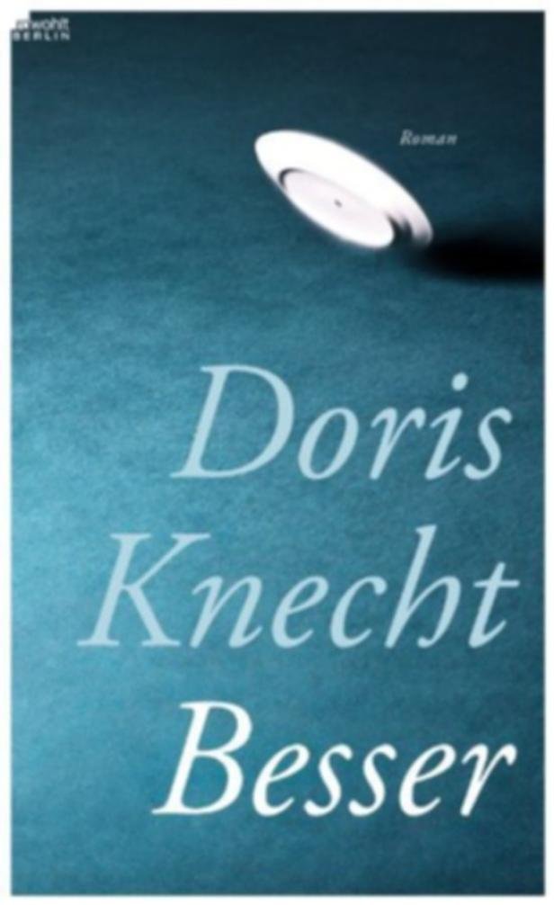 'Besser': Rowohlt Berlin Verlag. 288 Seiten. 20,60 Euro.