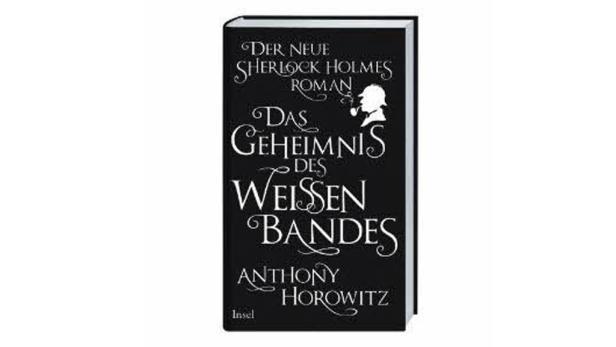 """Anthony Horowitz: """"Das Geheimnis des weißen Bandes"""", Übers. von Lutz W.-Wolff Insel. 20,60 €."""