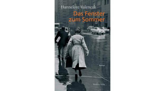 """Hannelore Valencak: """"Das Fenster zum Sommer"""" Residenz Verlag. 256 Seiten. 19,90 Euro."""