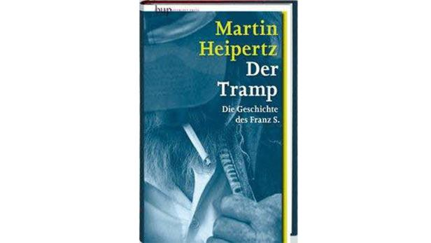 "Martin Heipertz: ""Der Tramp"" Berlin University Press. 20,50 Euro."