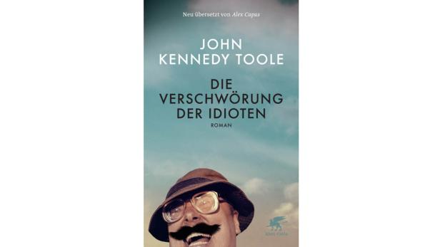 """John Kennedy Toole: """"Die Verschwörung der Idioten"""" Übersetzt von Alex Capus. Klett-Cotta. 23,60 Euro."""