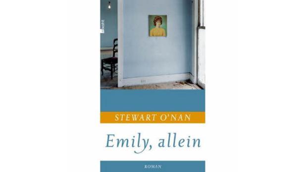 "Stewart O'Nan: ""Emily, allein"" Übersetzt von Thomas Günkel. Rowohlt. 352 Seiten. 20,60 Euro."