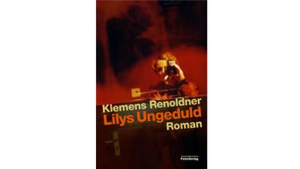 """Klemens Renoldner: """"Lilys Ungeduld"""" Folio Verlag. 267 Seiten. 22,90 Euro."""