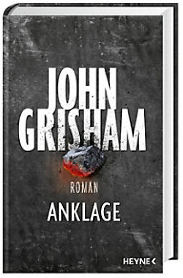 John Grisham: 'Anklage' Übersetzt von Kristiana Dorn-Ruhl, Bea Reiterr, Imke Walsh-Araya. Heyne. 512 Seiten. 23,70 Euro.