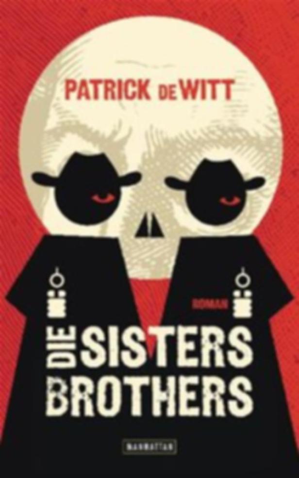 PatrickdeWitt: Die Sisters Brothers. Übersetzt von Marcus Ingendaay. Manhattan Verlag. 368 Seiten.18,50 Euro.