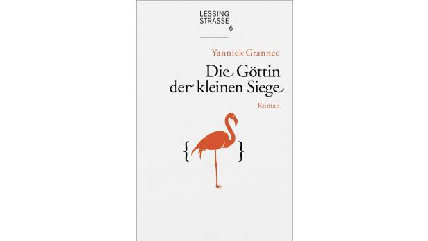 Yannick Grannec: 'Die Göttin der kleinen Siege' Roman. Aus dem Französischen von Gaby Wurster. Verlag Lessingstraße 6. 477 Seiten. 21,90 Euro.