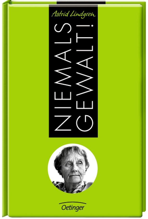 """""""Niemals Gewalt"""", Rede der Friedenspreisträgerin Astrid Lindgren"""