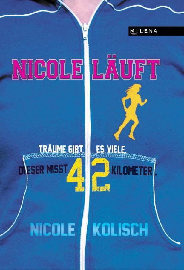 'Nicole läuft – Träume gibt es viele. Dieser misst 42 Kilometer' / Milena Verlag, 19,90 Euro